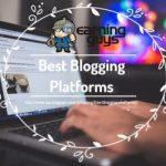 Best Free Blogging Platforms